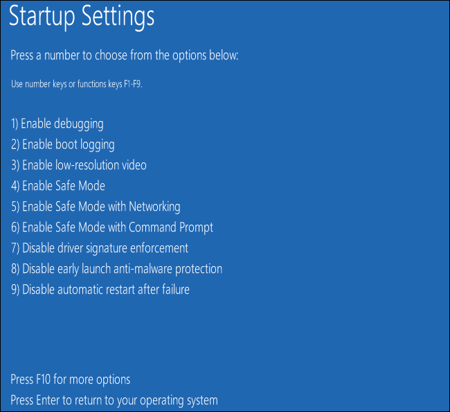 Troubleshoot – Advanced options – Startup settings – Restart
